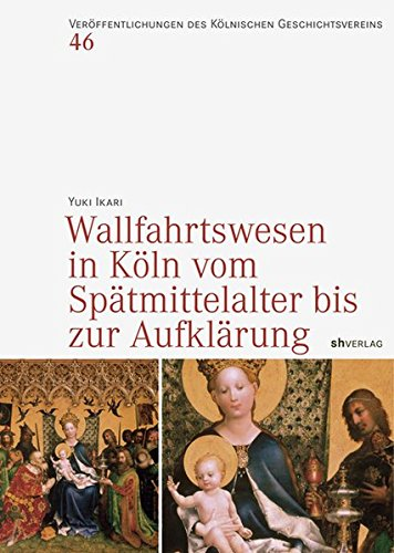 9783412223199: Wallfahrtswesen in Köln vom Spätmittelalter bis zur Aufklärung
