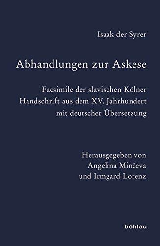 Abhandlungen zur Askese: Facsimile der slavischen Kolner: Isaak der Syrer,