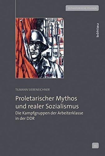 Proletarischer Mythos und realer Sozialismus: Tilmann Siebeneichner
