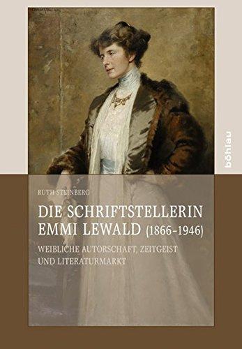 Die Schriftstellerin Emmi Lewald (1866-1946): Ruth Steinberg