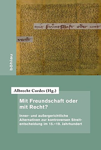 Mit Freundschaft oder mit Recht?: Albrecht Cordes