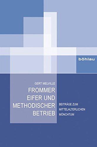 Frommer Eifer und methodischer Betrieb: Gert Melville