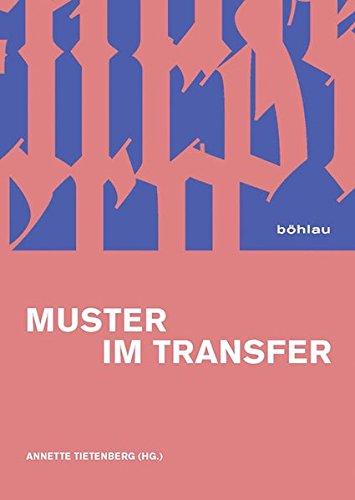 9783412224752: Muster im Transfer: Ein Modell transkultureller Verflechtung?