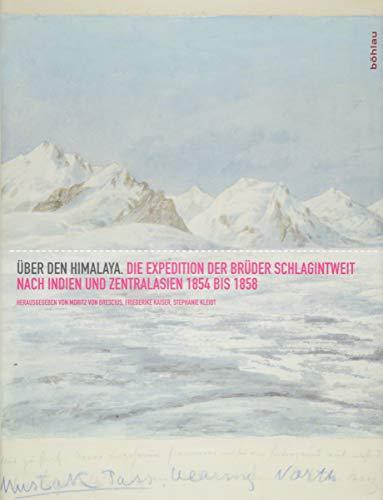 9783412224936: �ber den Himalaja: Die Expedition der Br�der Schlagintweit nach Indien und Zentralasien 1854 bis 1858