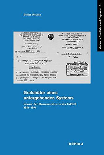 9783412225018: Gralshüter eines untergehenden Systems: Zensur in Massenmedien in der UdSSR 1981-1991