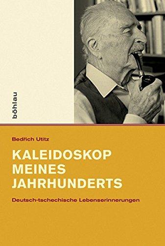 9783412225094: Kaleidoskop meines Jahrhunderts: Deutsch-tschechische Lebenserinnerungen. Aus dem Tschechischen übersetzt von Nadia Meissnitzer