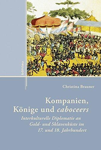 Kompanien, Könige und caboceers: Christina Brauner