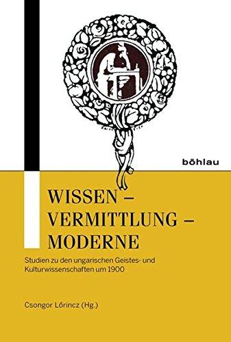 Wissen - Vermittlung - Moderne: Csongor L�rincz