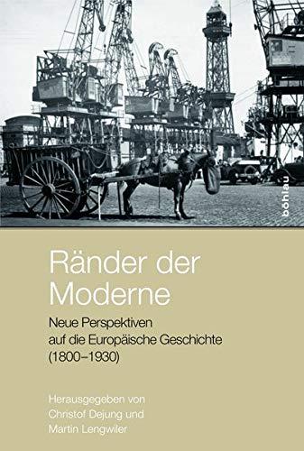 9783412225353: Ränder der Moderne: Neue Perspektiven auf die Europäische Geschichte (1800-1930)