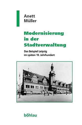Modernisierung in der Stadtverwaltung. Das Beispiel Leipzig: von Hehl, Ulrich: