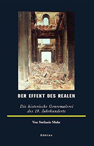 9783412321055: Der Effekt des Realen: Die historische Genremalerei des 19. Jahrhunderts
