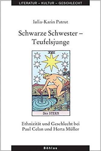 Schwarze Schwester - Teufelsjunge. Ethnizität und Geschlecht bei Paul Celan und Herta Müller. - Patrut, Iulia-Karin