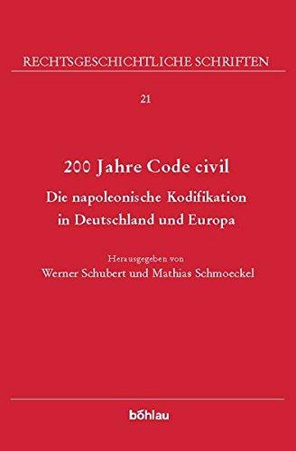 9783412351052: 200 Jahre Code Civil: Die napoleonische Kodifikation in Deutschland und Europa