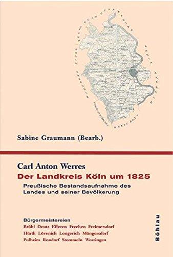 9783412375058: Der Landkreis K�ln um 1825. Preu�ische Bestandsaufnahme des Landes und seiner Bev�lkerung