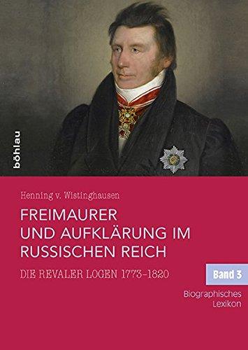 9783412501310: Freimaurer und Aufklärung im Russischen Reich: Die Revaler Logen 1773-1820. Mit einem biographischen Lexikon