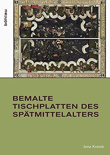 Bemalte Tischplatten des Spätmittelalters: Jens Kremb