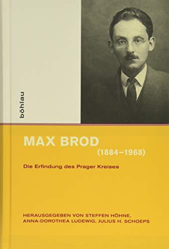 9783412501921: Max Brod (1884-1968): Die Erfindung des Prager Kreises