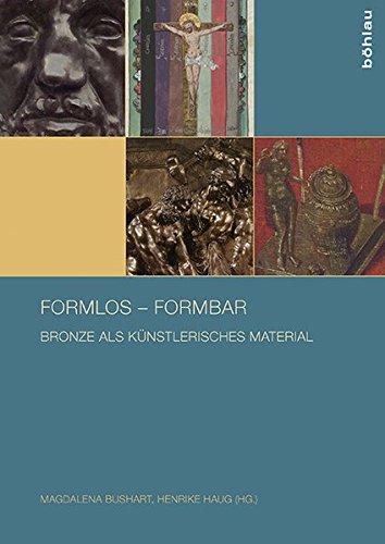 9783412501976: formlos - formbar: Bronze als künstlerisches Material