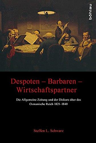 Despoten - Barbaren - Wirtschaftspartner: Steffen L. Schwarz