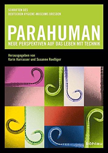 Parahuman: Neue Perspektiven auf das Leben mit: Karin Harrasser, Susanne