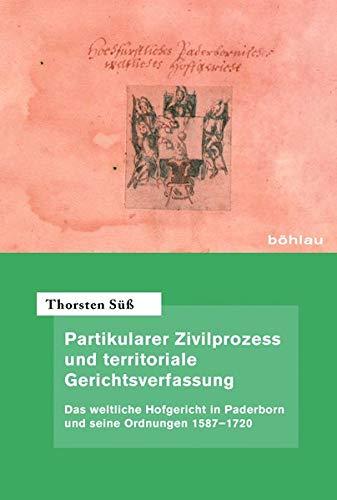 Partikularer Zivilprozess und territoriale Gerichtsverfassung: Thorsten Süß