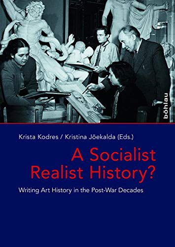 9783412511616: A Socialist Realist History?: Writing Art History in the Post-War Decades (Das Ostliche Europa: Kunst Und Kulturgeschichte)