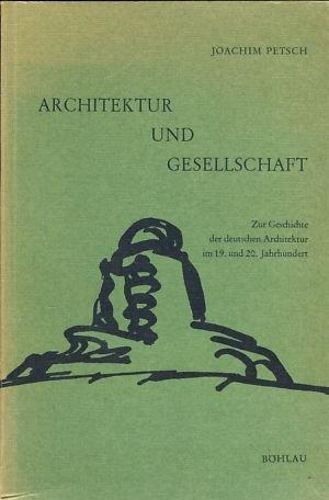 9783412856731: Architektur und Gesellschaft;: Zur Geschichte der deutschen Architektur im 19. und 20. Jahrhundert (German Edition)