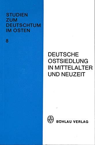 9783412904715: Deutsche Ostsiedlung im Mittelalter und Neuzeit. (=Studien zum deutschen Osten, Heft 8).