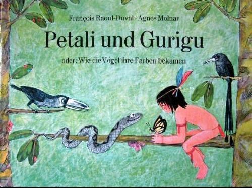 9783414138002: Petali und Gurigu oder Wie die Vögel ihre Farben bekamen