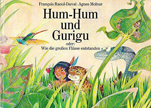 9783414140609: Hum- Hum und Gurigu oder Wie die großen Flüsse entstanden