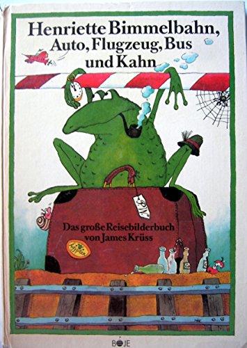 9783414154705: Henriette Bimmelbahn, Auto, Flugzeug, Bus und Kahn