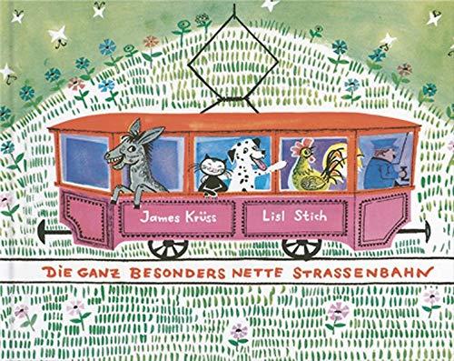 Die ganz besonders nette Straßenbahn. Mini- Klassiker.: Krüss, James; Stich, Lisl