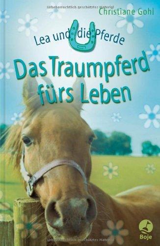 9783414821348: Lea und die Pferde - Das Traumpferd fürs Leben