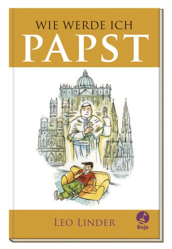 9783414821515: Wie werde ich Papst?