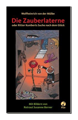 9783414821744: Die Zauberlaterne: oder Ritter Kuniberts Suche nach dem Glück