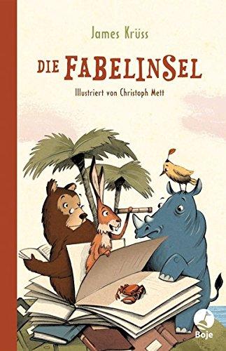 Die Fabelinsel. Illustriert von Christoph Mett.: Krüss, James: