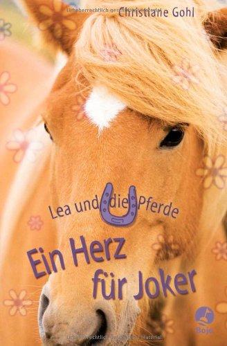 Lea und die Pferde - Ein Herz für Joker - Gohl, Christiane