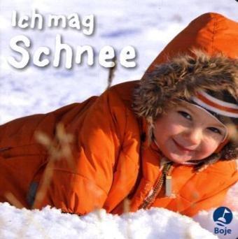 Ich mag Schnee. - Wood, Hilary P.