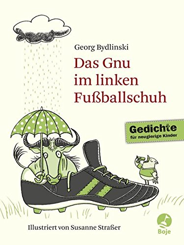 9783414823984: Das Gnu im linken Fußballschuh; Ausgewählte Gedichte ; Ill. v. Straßer, Susanne; Deutsch