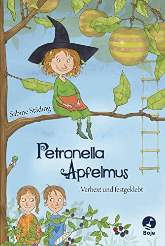 Petronella Apfelmus - Verhext und festgeklebt: Städing, Sabine /