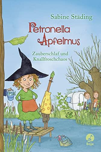 Petronella Apfelmus - Zauberschlaf und Knallfroschchaos: Städing, Sabine /