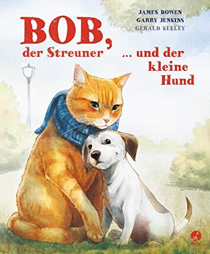 9783414824509: Bob, der Streuner, und der kleine Hund