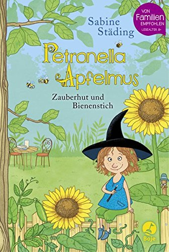Petronella Apfelmus - Zauberhut und Bienenstich: Städing, Sabine /