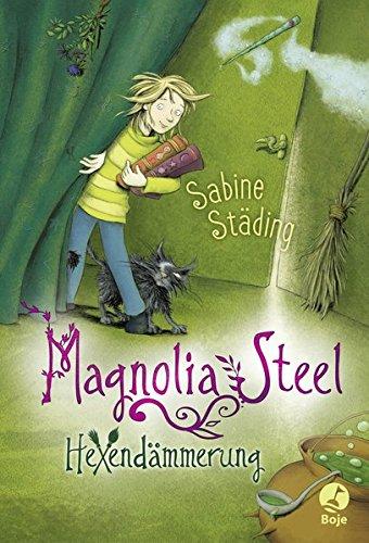9783414824646: Magnolia Steel 01 - Hexendämmerung