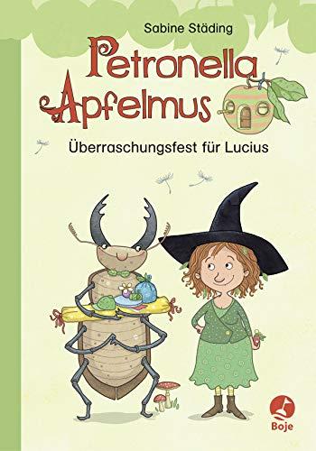 Petronella Apfelmus - Überraschungsfest für Lucius: Städing, Sabine /