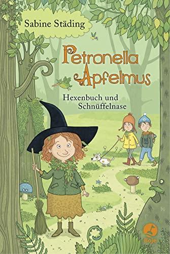 Petronella Apfelmus - Hexenbuch und Schnüffelnase: Städing, Sabine /