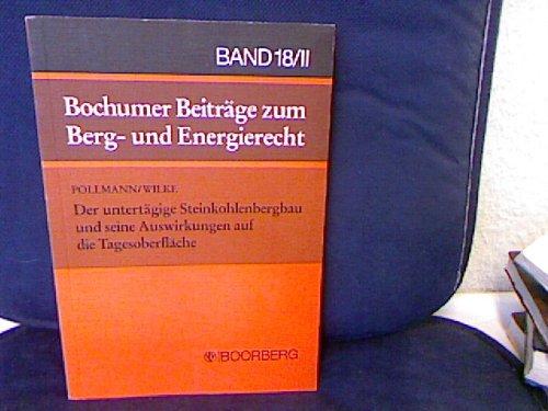 9783415018945: Der untertagige Steinkohlenbergbau und seine Auswirkungen auf die Tagesoberflache (Bochumer Beitrage zum Berg- und Energierecht)