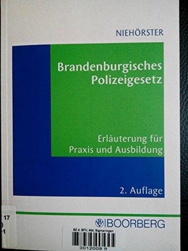 9783415030046: Brandenburgisches Polizeigesetz: Erläuterung für Praxis und Ausbildung
