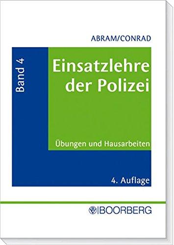 9783415031500: Einsatzlehre der Polizei, Band 4: Anlegen und Durchf�hren von �bungen, Anfertigen von Hausarbeiten