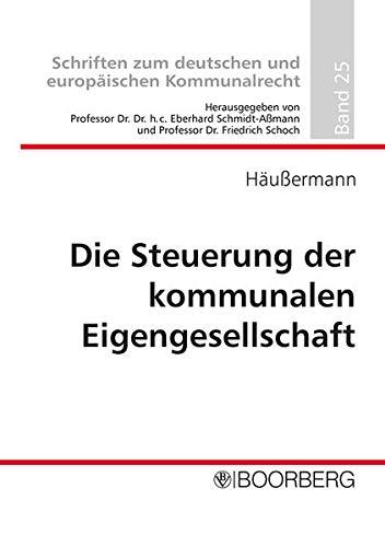 Die Steuerung der kommunalen Eigengesellschaft: Daniel Alexander Häußermann